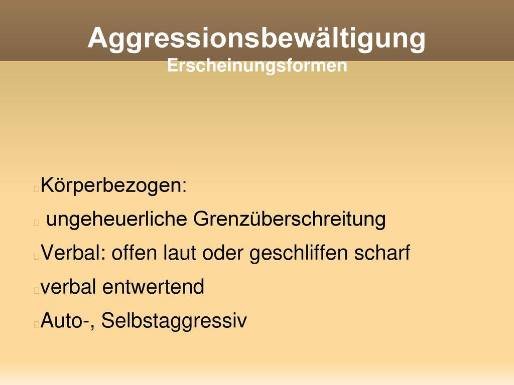 Aggressionsbewältigung Erscheinungsformen