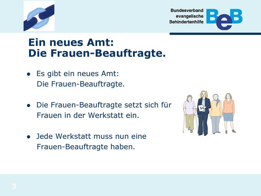 Ein neues Amt: Die Frauen-Beauftragte.