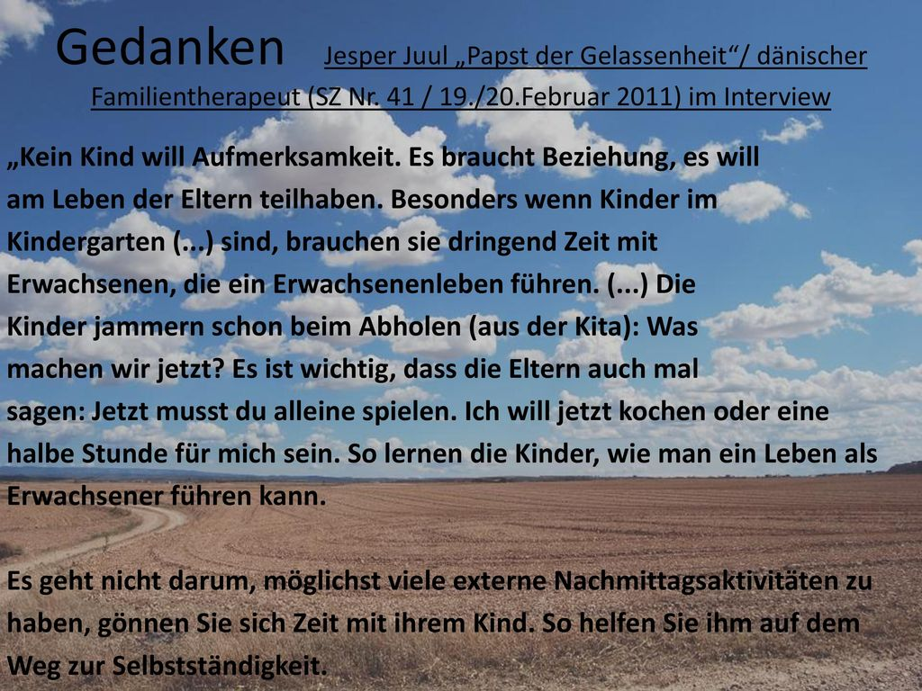 "Gedanken Jesper Juul ""Papst der Gelassenheit / dänischer Familientherapeut (SZ Nr. 41 / 19./20.Februar 2011) im Interview"