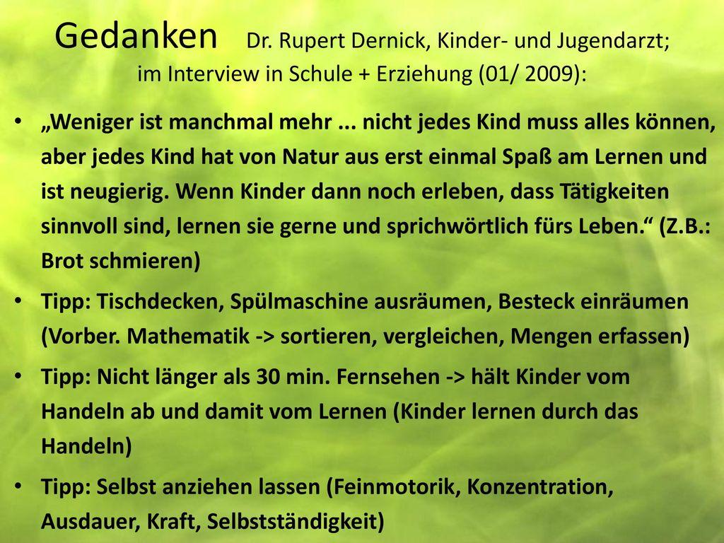 Gedanken Dr. Rupert Dernick, Kinder- und Jugendarzt; im Interview in Schule + Erziehung (01/ 2009):