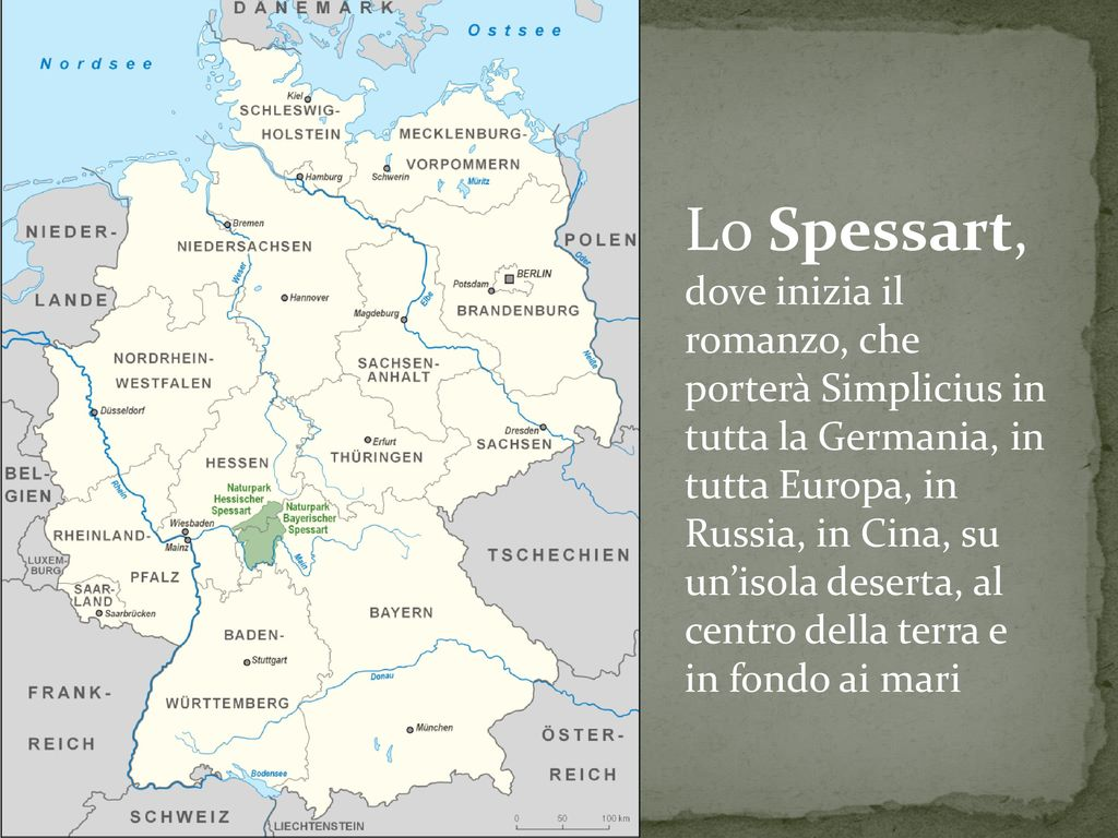 Lo Spessart, dove inizia il romanzo, che porterà Simplicius in tutta la Germania, in tutta Europa, in Russia, in Cina, su un'isola deserta, al centro della terra e in fondo ai mari