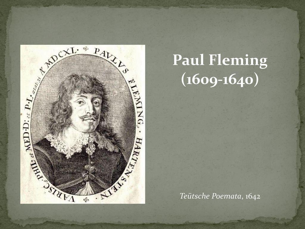 Paul Fleming (1609-1640) Teütsche Poemata, 1642