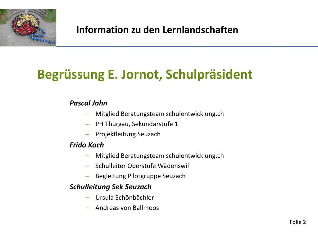 Begrüssung E. Jornot, Schulpräsident