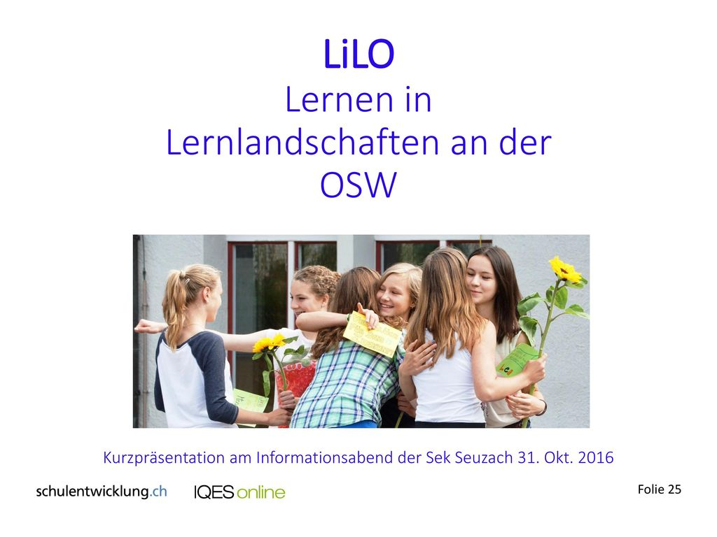 LiLO Lernen in Lernlandschaften an der OSW Kurzpräsentation am Informationsabend der Sek Seuzach 31.