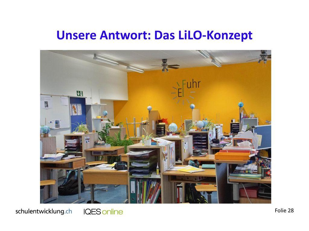 Unsere Antwort: Das LiLO-Konzept