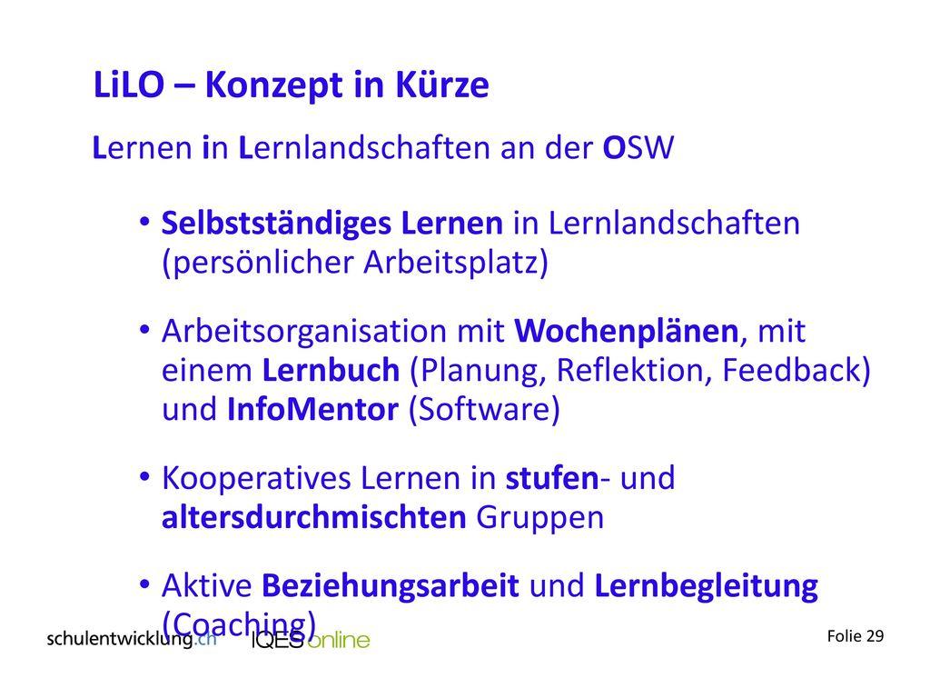 LiLO – Konzept in Kürze Lernen in Lernlandschaften an der OSW