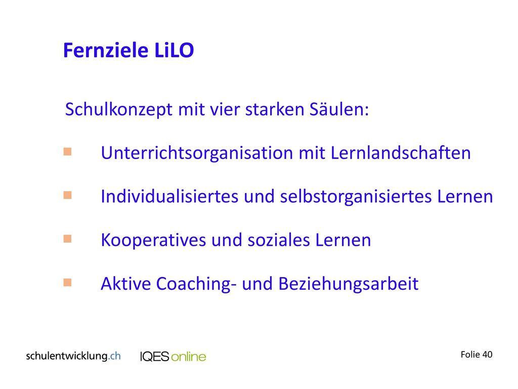 Fernziele LiLO Schulkonzept mit vier starken Säulen: