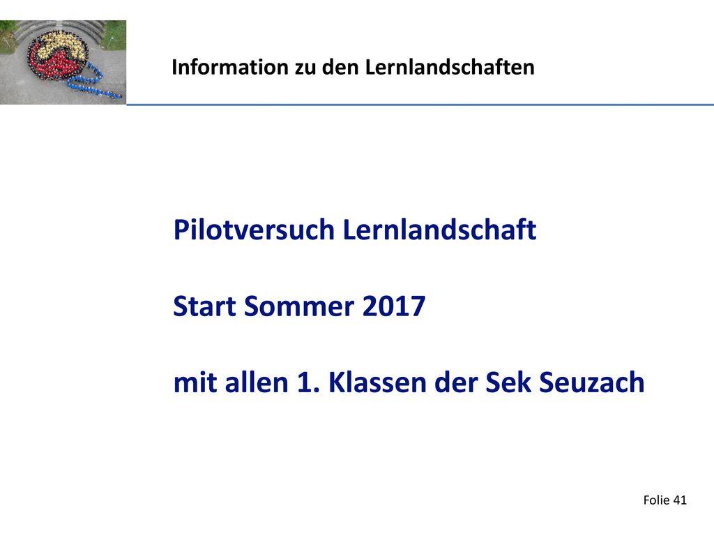Pilotversuch Lernlandschaft Start Sommer 2017 mit allen 1