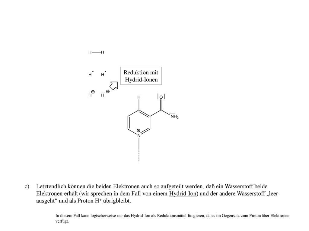 Reduktion mit Hydrid-Ionen.