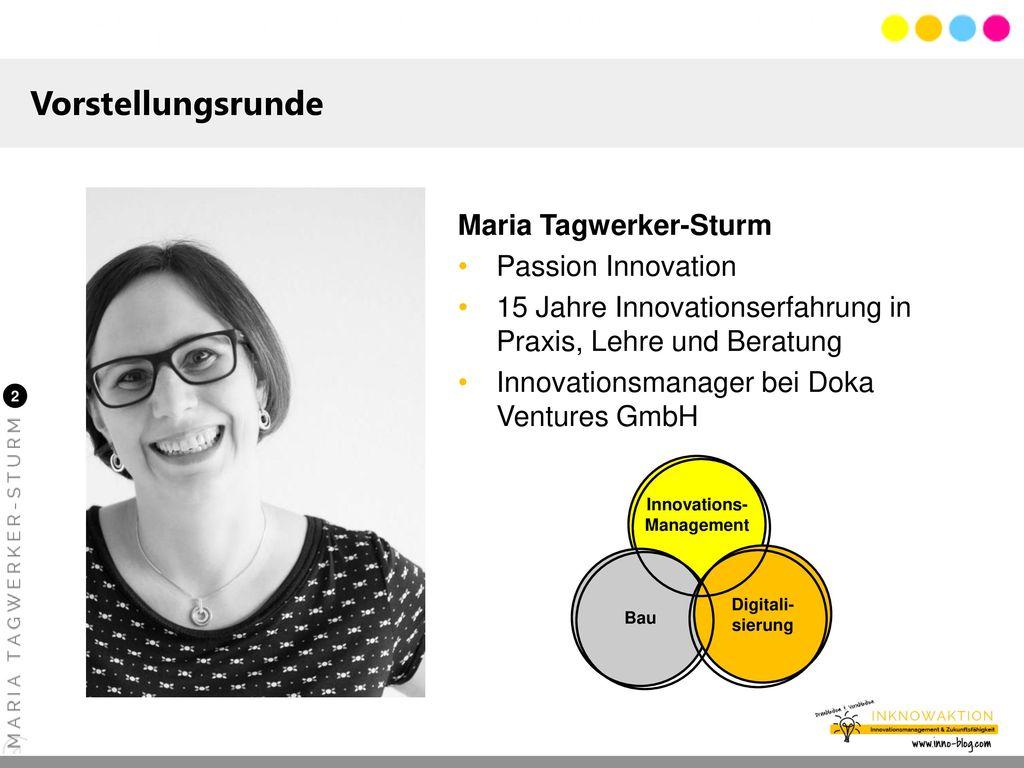 Vorstellungsrunde Maria Tagwerker-Sturm Passion Innovation