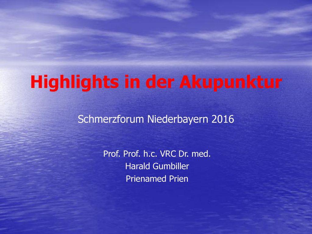 Highlights in der Akupunktur Schmerzforum Niederbayern 2016