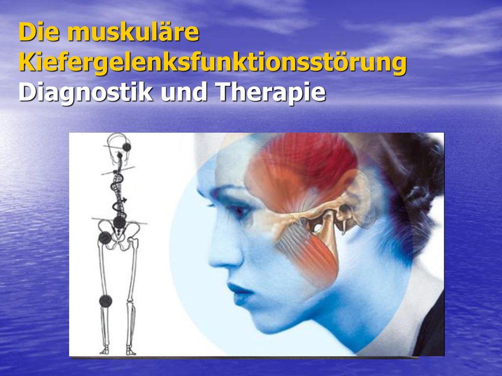 Die muskuläre Kiefergelenksfunktionsstörung Diagnostik und Therapie