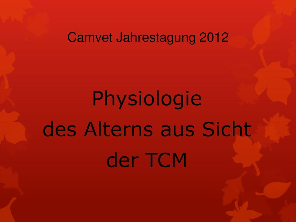 Physiologie des Alterns aus Sicht der TCM
