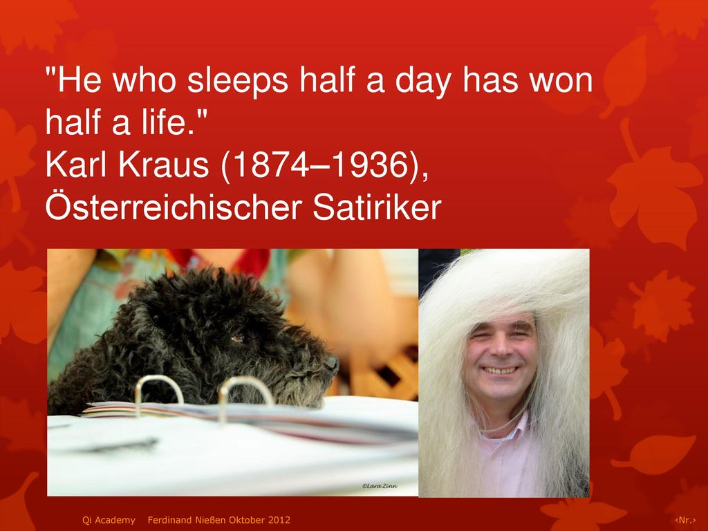 He who sleeps half a day has won half a life.