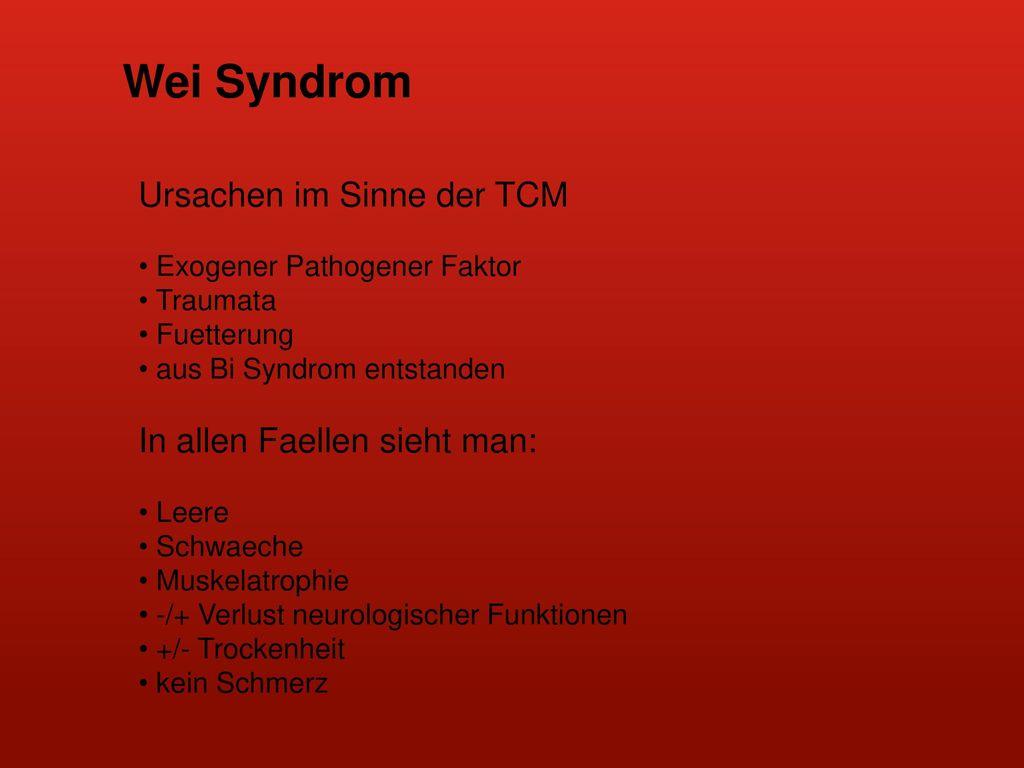 Wei Syndrom Ursachen im Sinne der TCM In allen Faellen sieht man: