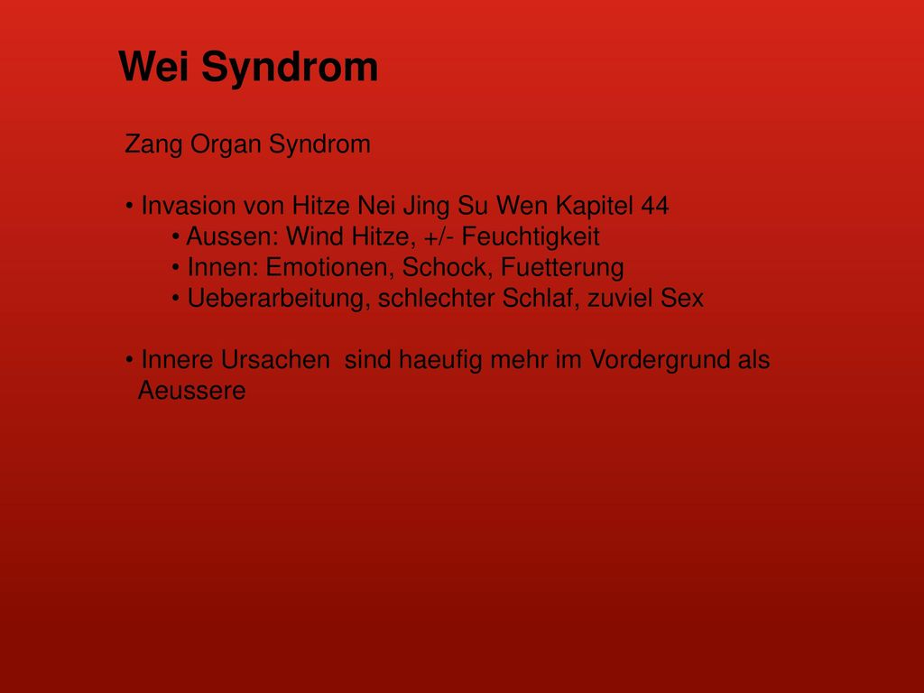 Wei Syndrom Zang Organ Syndrom