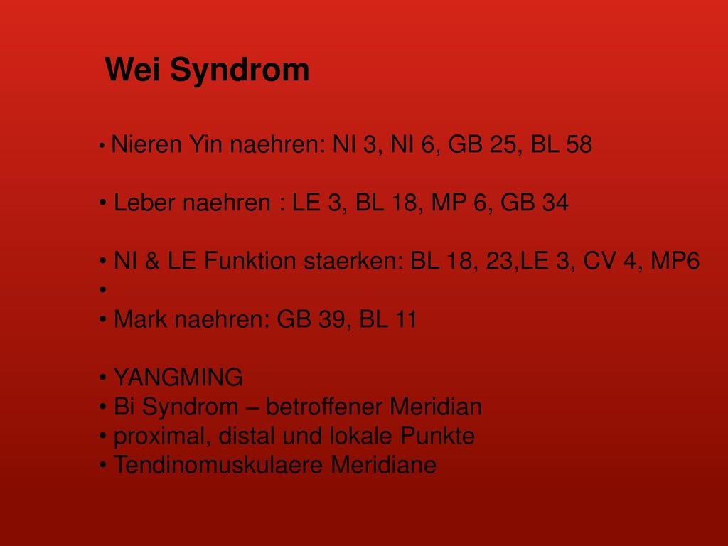 Wei Syndrom Leber naehren : LE 3, BL 18, MP 6, GB 34