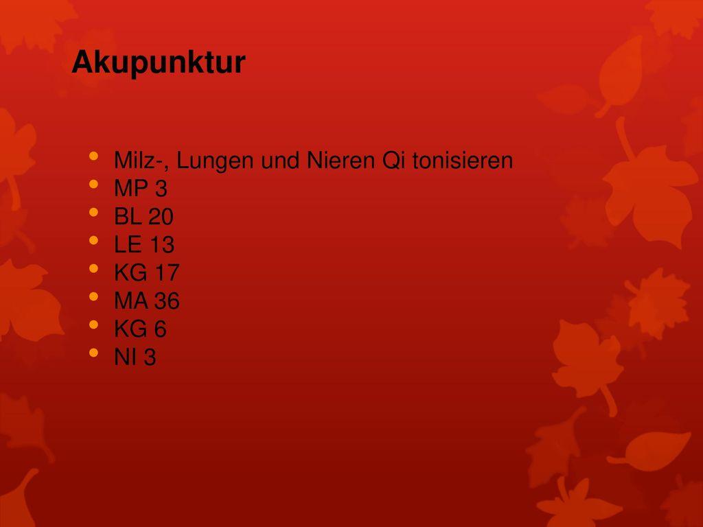 Akupunktur Milz-, Lungen und Nieren Qi tonisieren MP 3 BL 20 LE 13