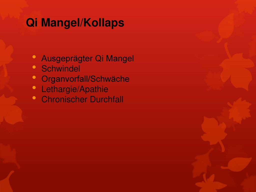 Qi Mangel/Kollaps Ausgeprägter Qi Mangel Schwindel