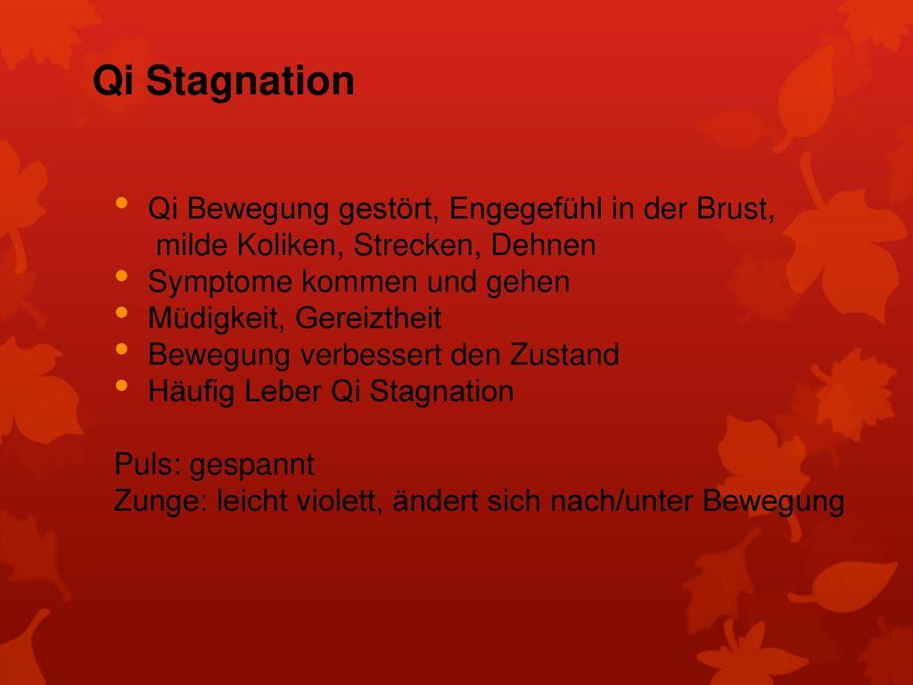 Qi Stagnation Qi Bewegung gestört, Engegefühl in der Brust,