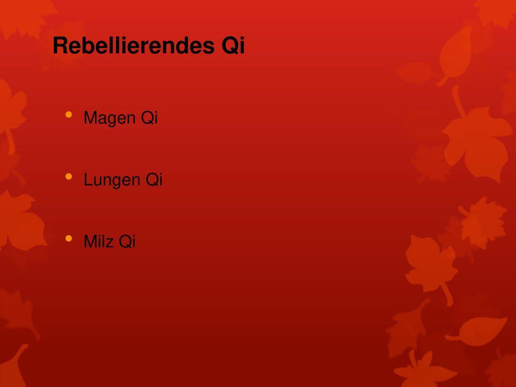 Rebellierendes Qi Magen Qi Lungen Qi Milz Qi
