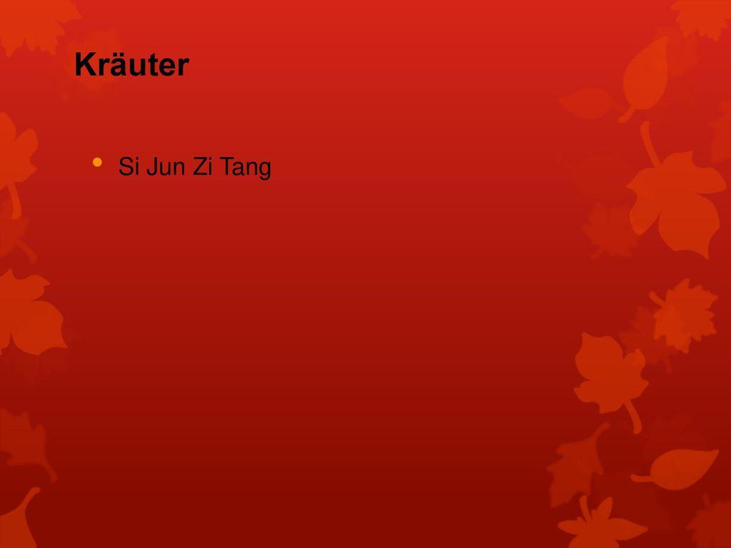 Kräuter Si Jun Zi Tang