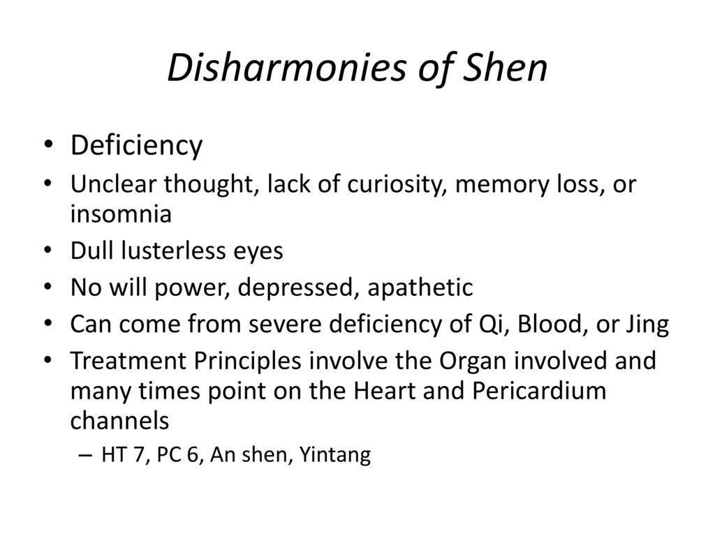 Disharmonies of Shen Deficiency
