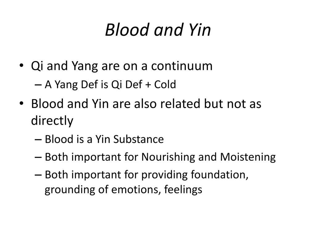 Blood and Yin Qi and Yang are on a continuum