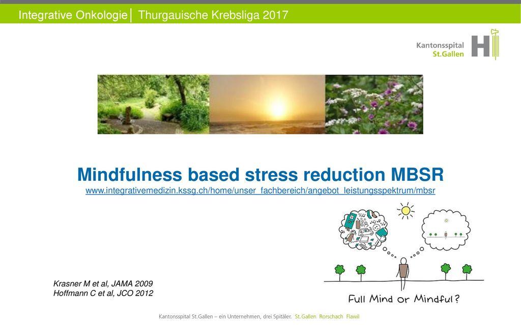 Mindfulness based stress reduction MBSR