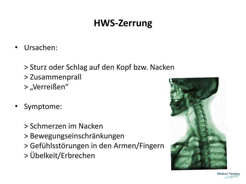HWS-Zerrung Ursachen: > Sturz oder Schlag auf den Kopf bzw. Nacken