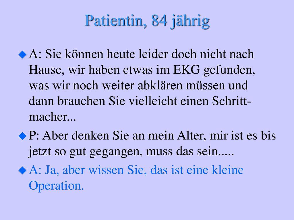 Patientin, 84 jährig