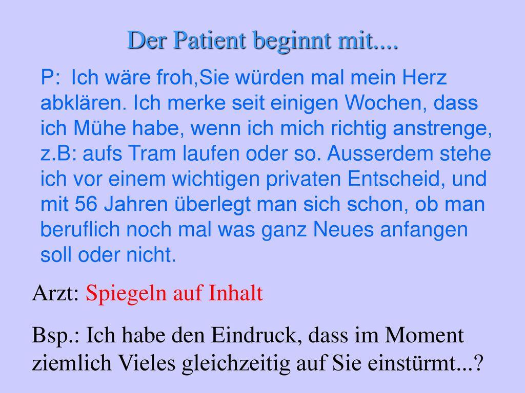 Der Patient beginnt mit....