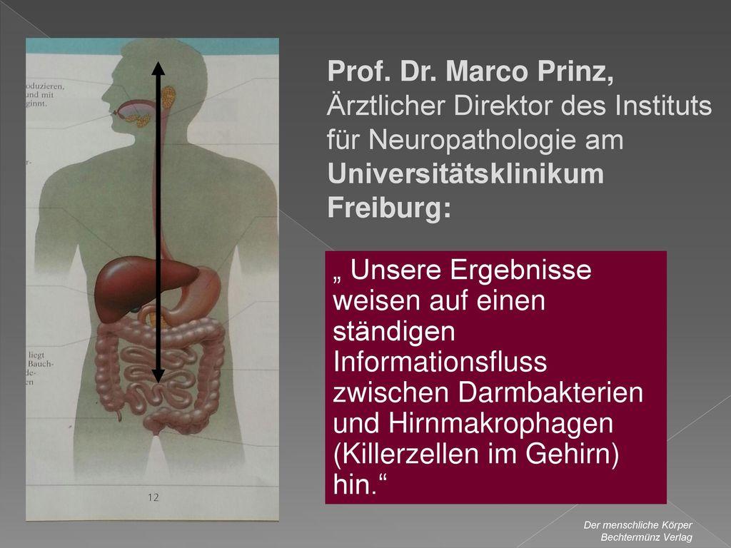 Prof. Dr. Marco Prinz, Ärztlicher Direktor des Instituts für Neuropathologie am Universitätsklinikum Freiburg: