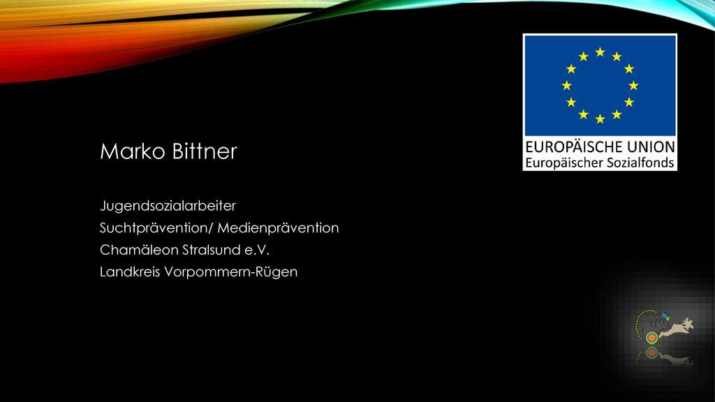 Marko Bittner Jugendsozialarbeiter Suchtprävention/ Medienprävention