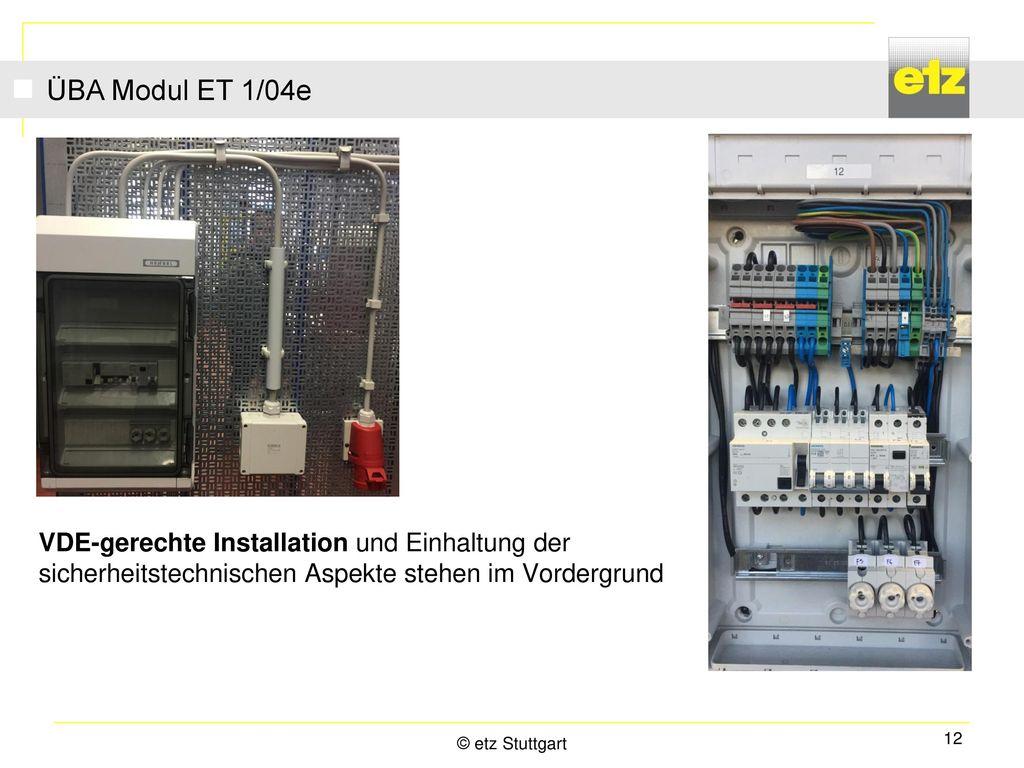 ÜBA Modul ET 1/04e VDE-gerechte Installation und Einhaltung der sicherheitstechnischen Aspekte stehen im Vordergrund.