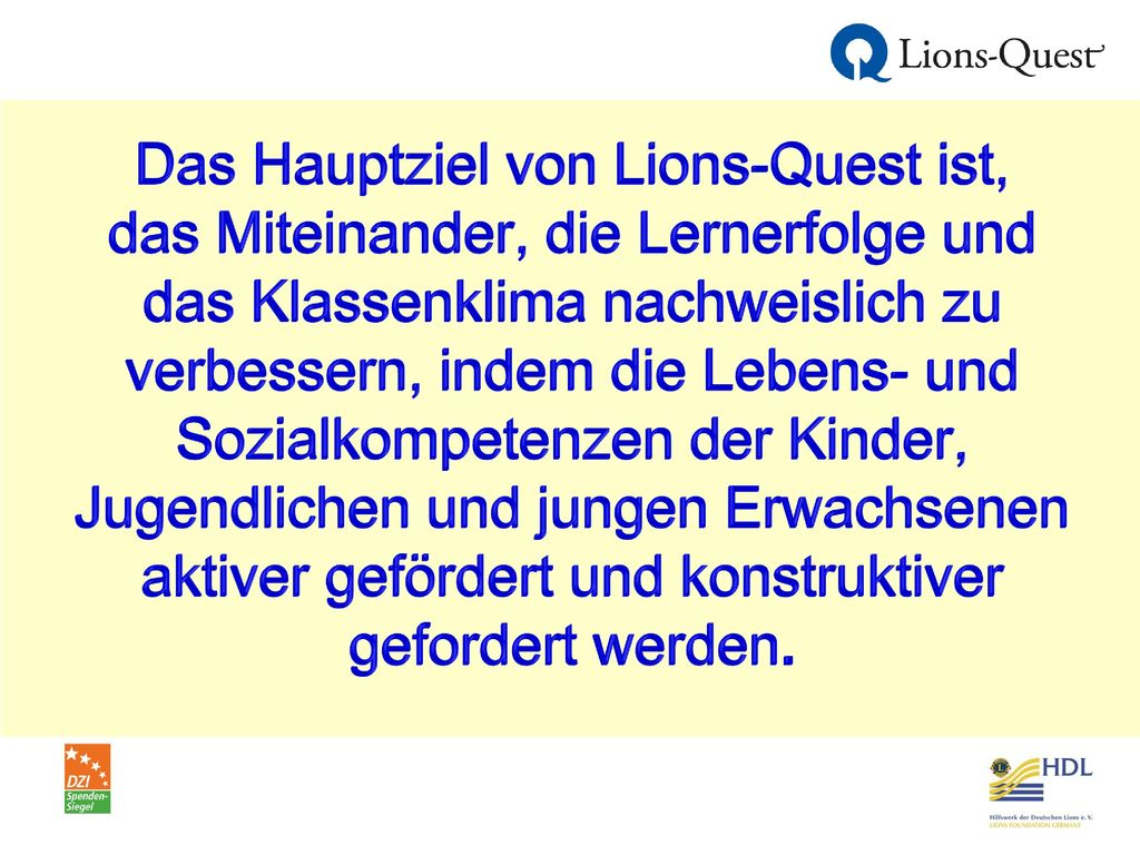 Das Hauptziel von Lions-Quest ist,