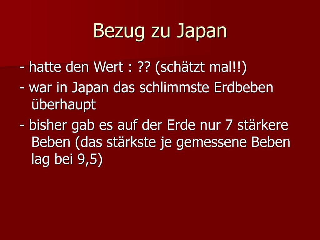 Bezug zu Japan - hatte den Wert : (schätzt mal!!)
