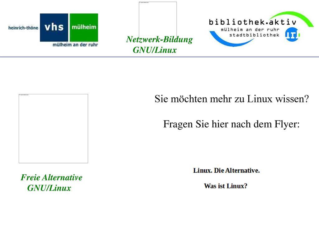 Sie möchten mehr zu Linux wissen Fragen Sie hier nach dem Flyer: