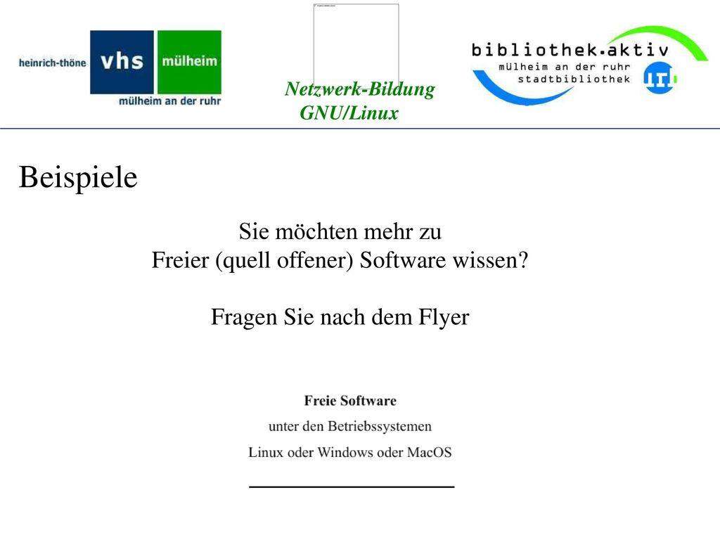 Beispiele Sie möchten mehr zu Freier (quell offener) Software wissen
