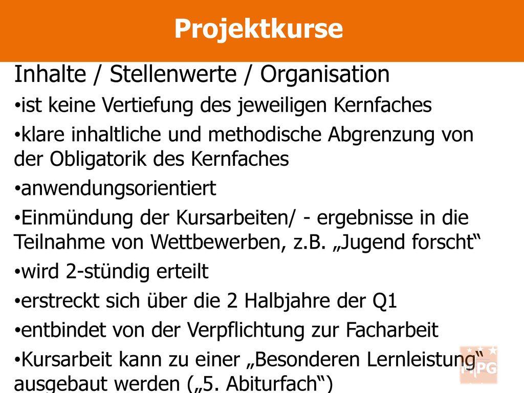 Projektkurse Inhalte / Stellenwerte / Organisation