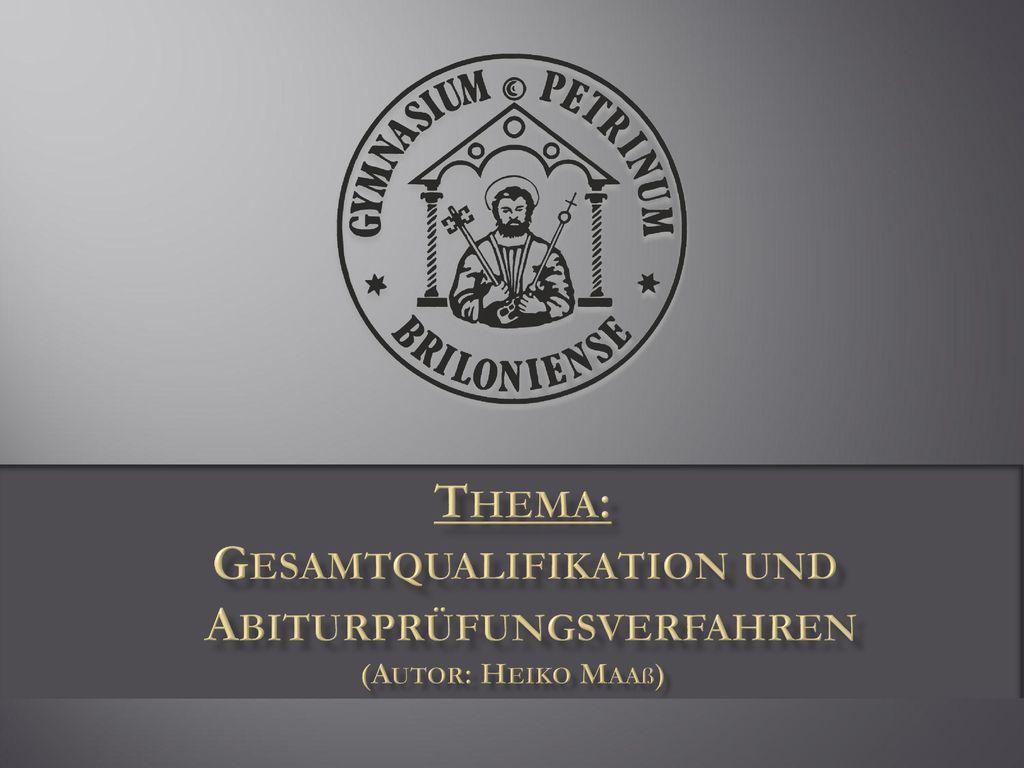 Thema: Gesamtqualifikation und Abiturprüfungsverfahren (Autor: Heiko Maaß)