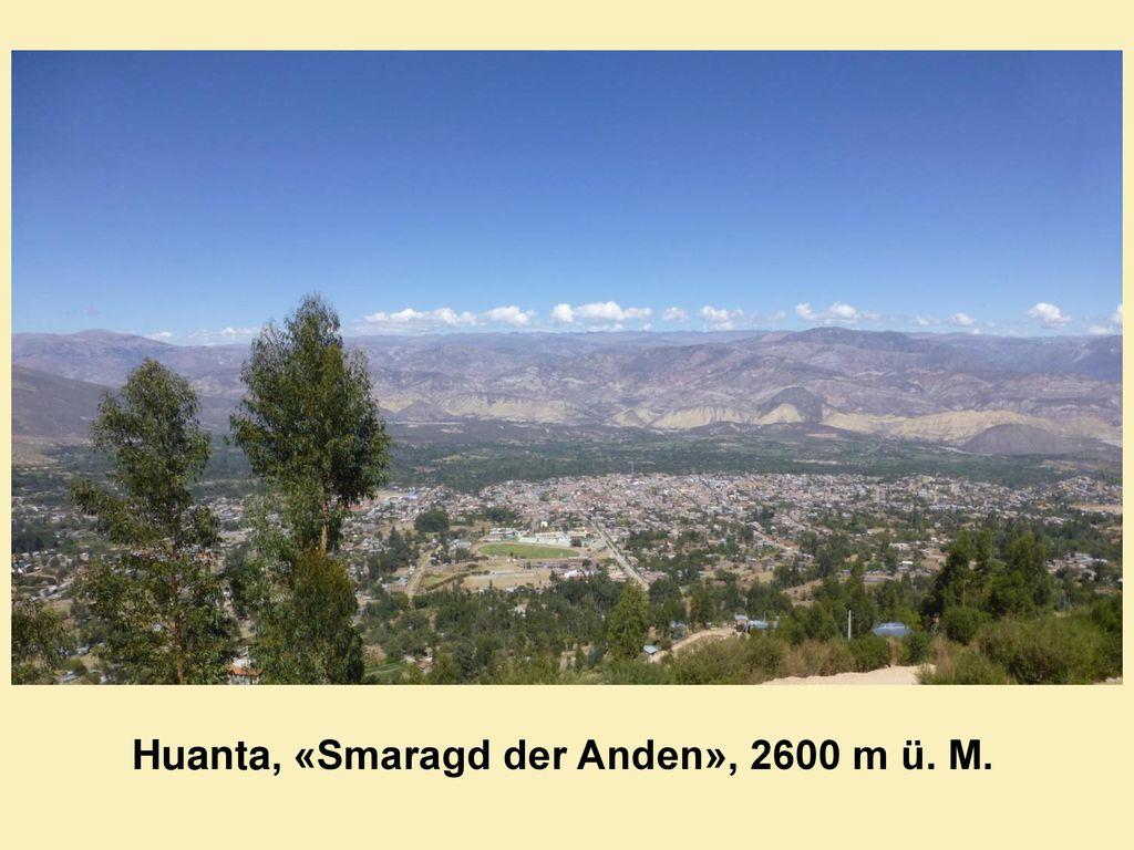 Huanta, «Smaragd der Anden», 2600 m ü. M.