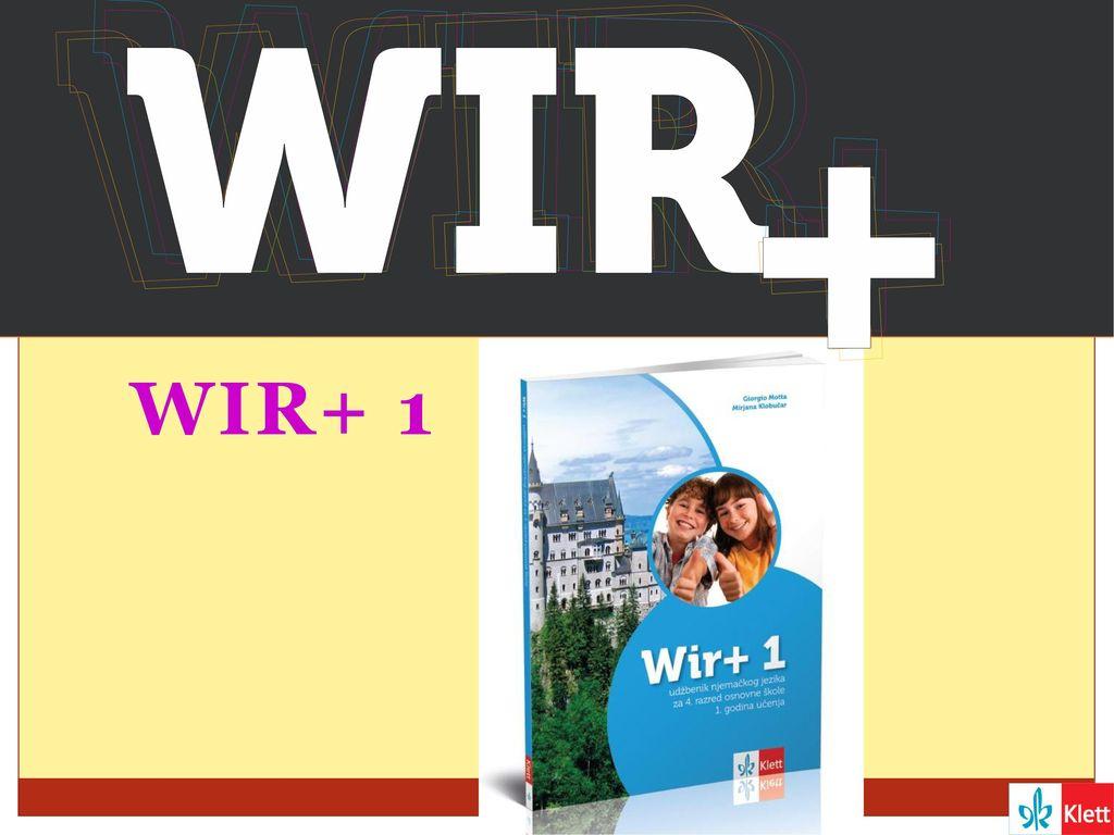 WIR+ 1