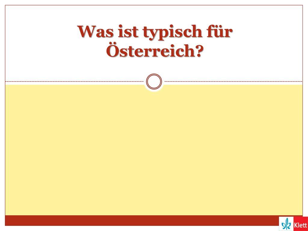 Was ist typisch für Österreich