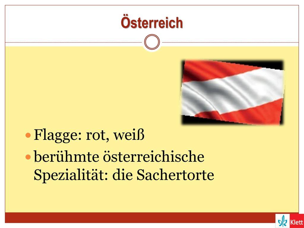 Österreich Flagge: rot, weiß berühmte österreichische Spezialität: die Sachertorte