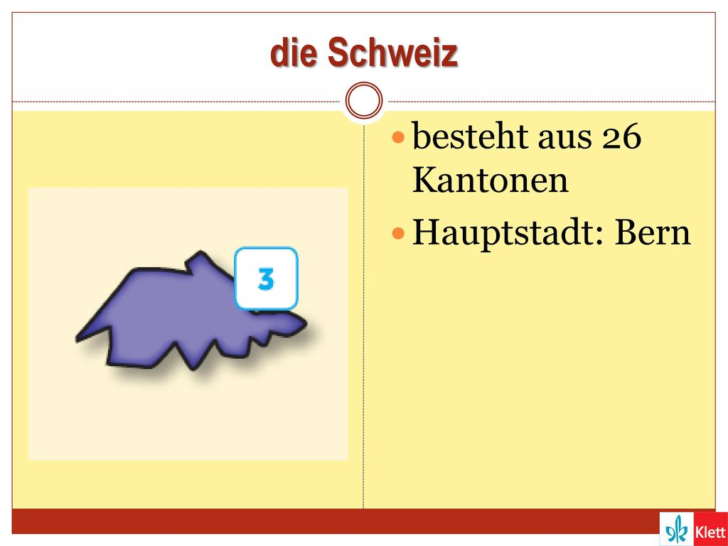 die Schweiz besteht aus 26 Kantonen Hauptstadt: Bern
