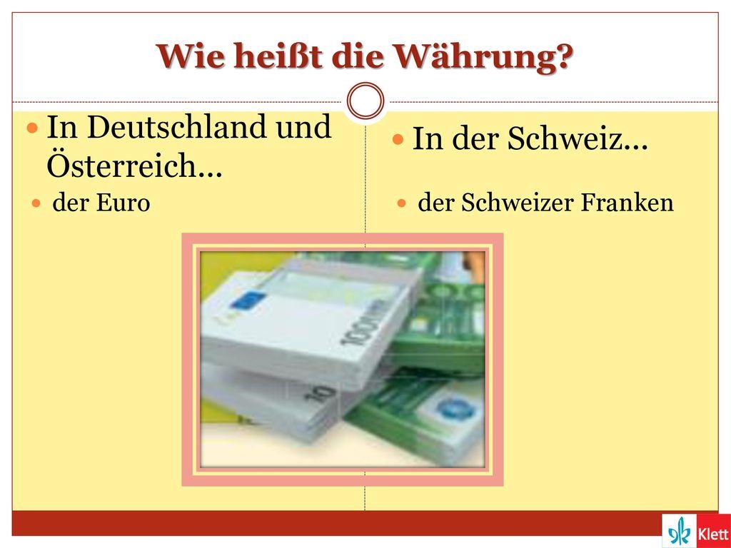 Wie heißt die Währung In Deutschland und Österreich...