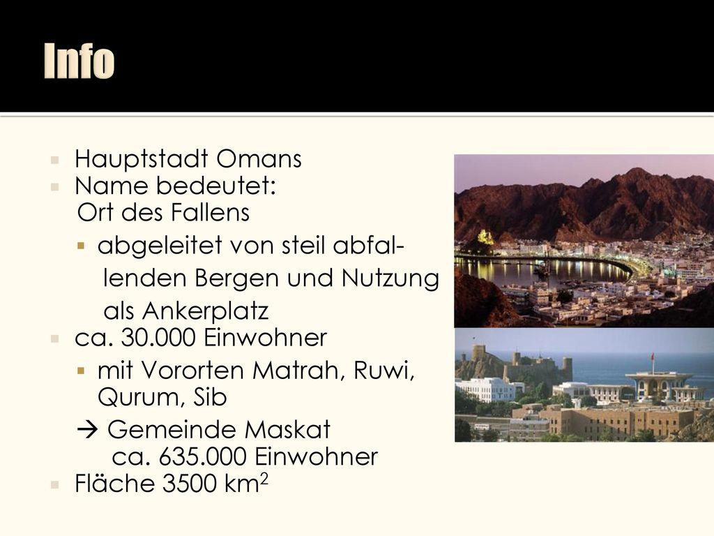 Info Hauptstadt Omans Name bedeutet: Ort des Fallens