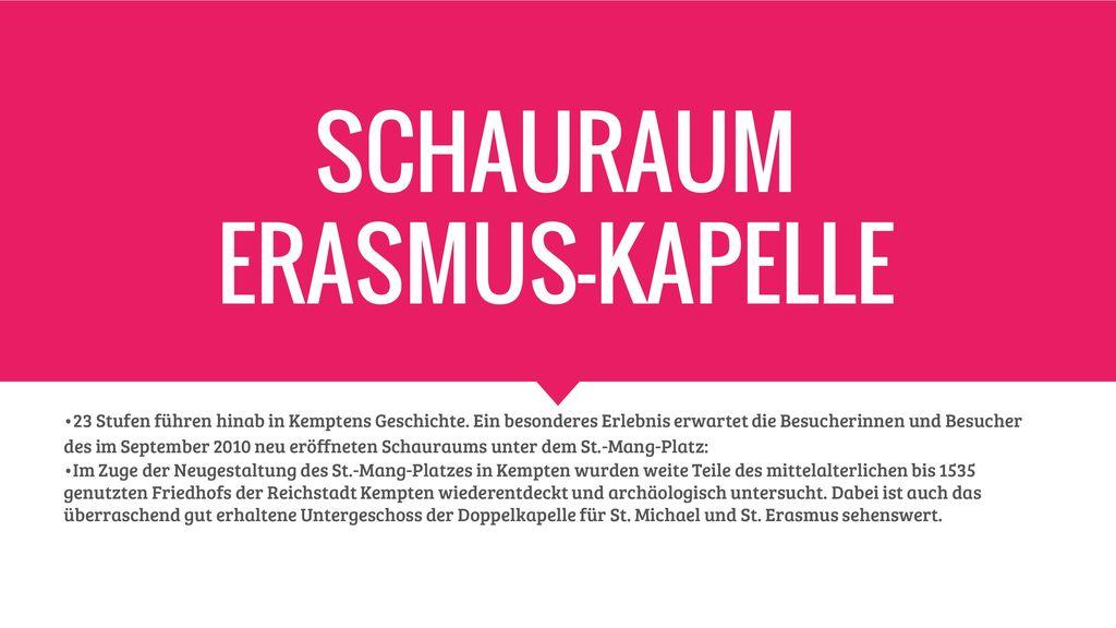 SCHAURAUM ERASMUS-KAPELLE
