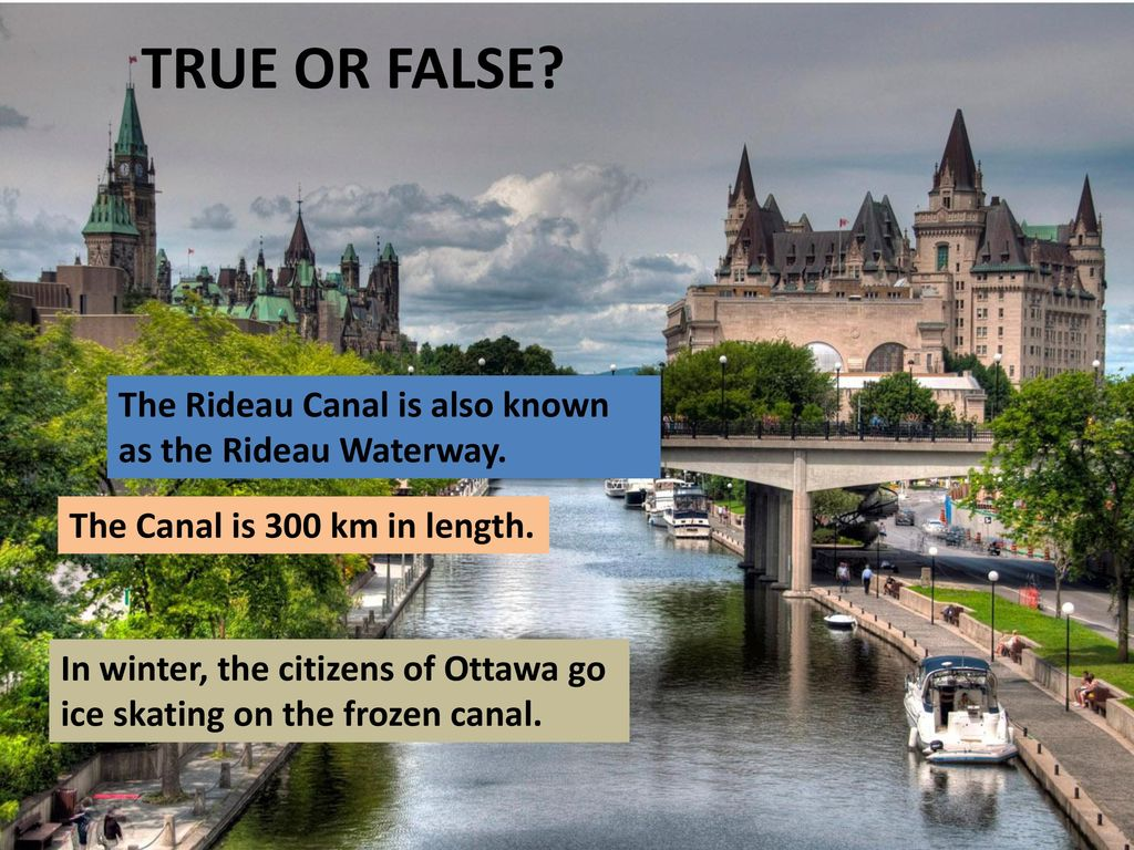 TRUE OR FALSE The Rideau Canal is also known as the Rideau Waterway.